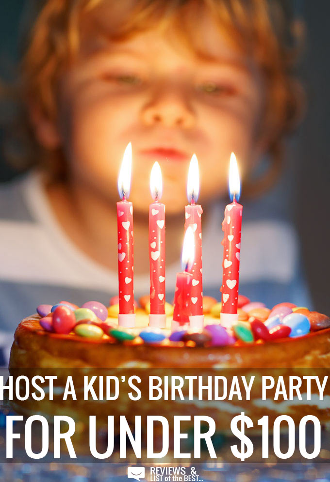 How to throw a birthday party for under $100 and still make it special